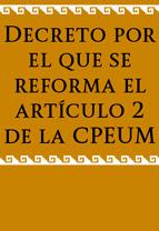 Decreto por el que se reforma el artículo 2 de la Constitución Política de los Estados Unidos Mexicanos