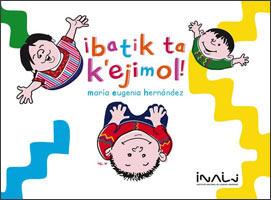 ¡Batik ta K'ejimol!