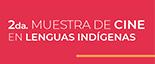 Segunda muestra de cine en lenguas indígenas