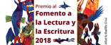 """Premio al Fomento a la Lectura y la Escritura 2018"""" title="""