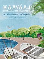 narraciones mayas de campeche